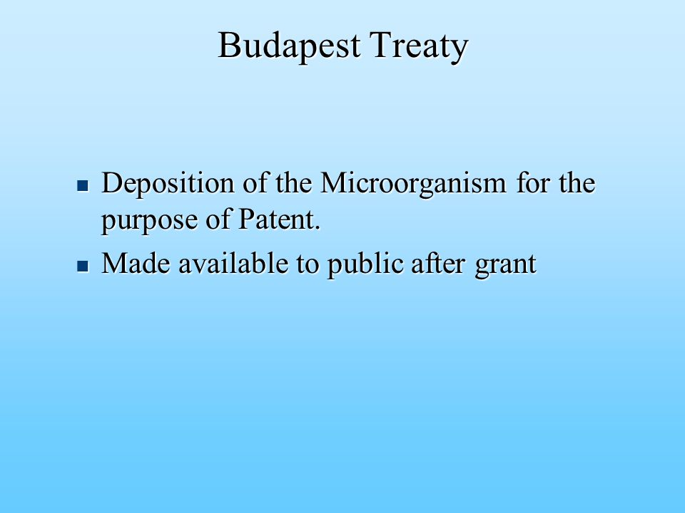 Budapest Treaty Budapest Treaty Deposition of the Microorganism for the purpose of Patent.