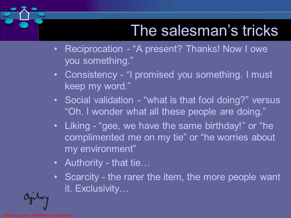 The salesman's tricks Reciprocation - A present. Thanks.