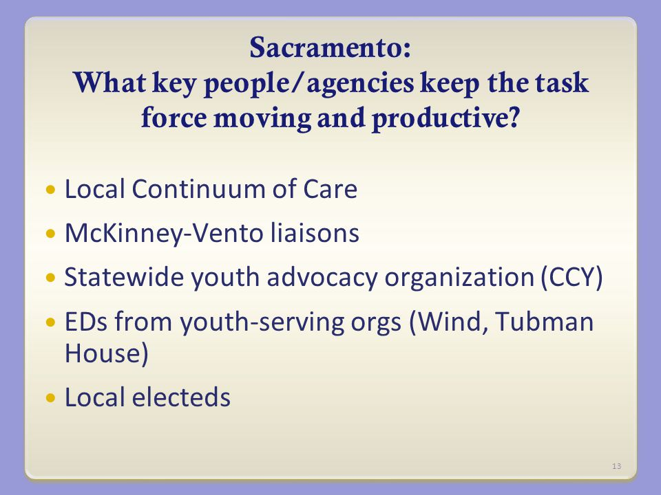 Sacramento: Sacramento: What key people/agencies keep the task force moving and productive.