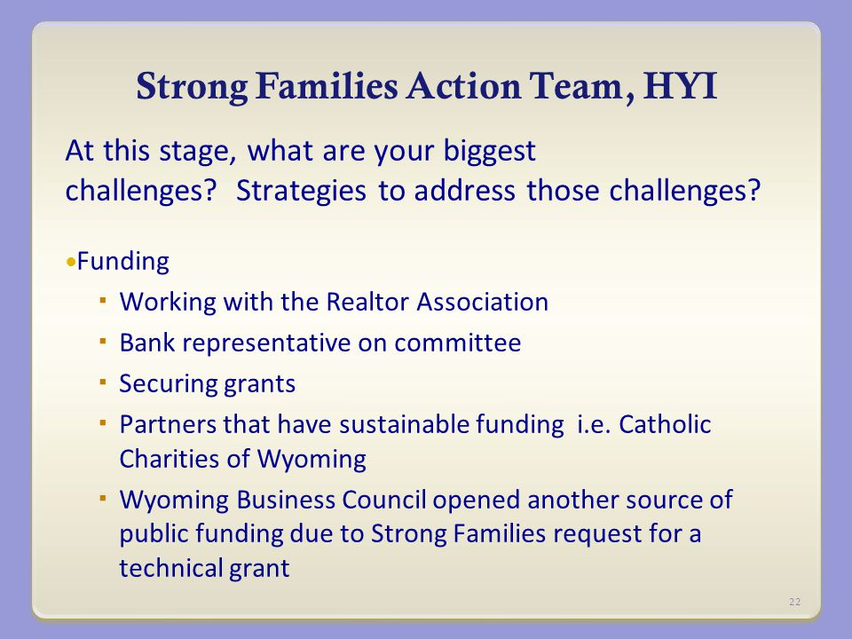 Strong Families Action Team, HYI At this stage, what are your biggest challenges.