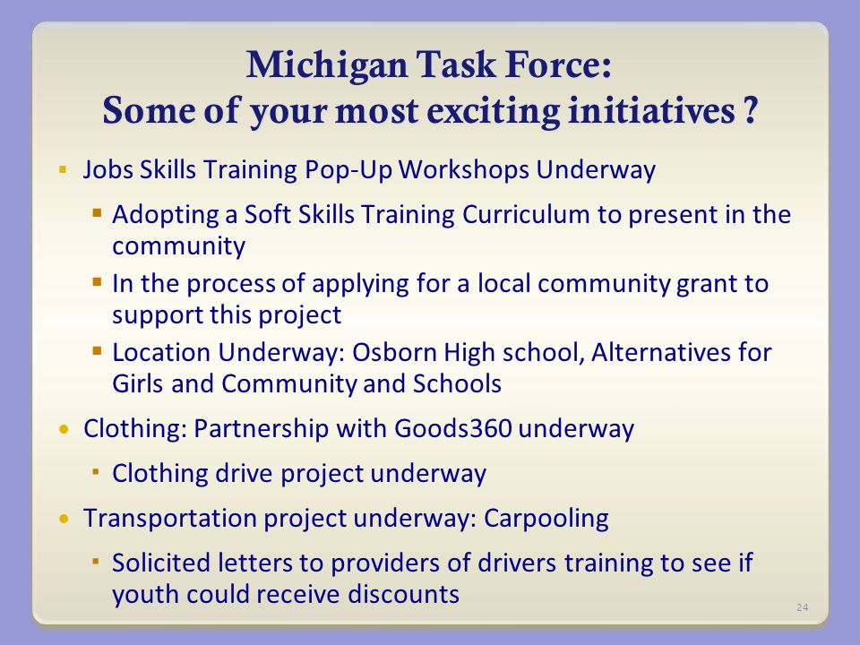 Michigan Task Force: Some of your most exciting initiatives .