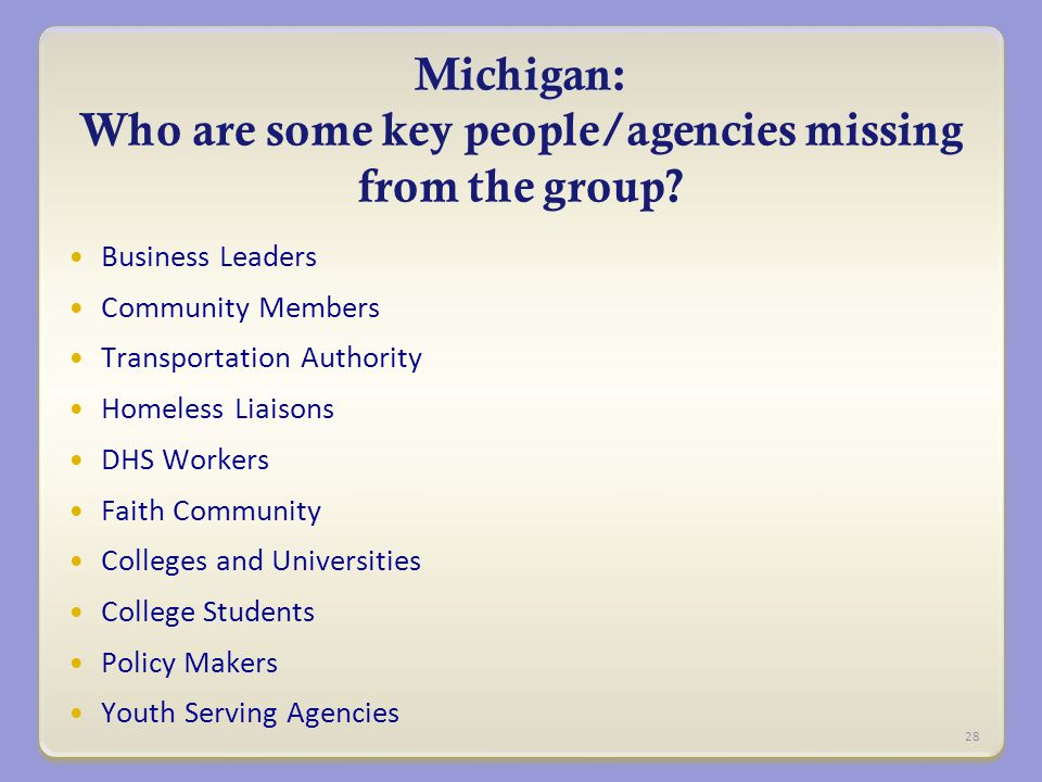 Michigan: Michigan: Who are some key people/agencies missing from the group.
