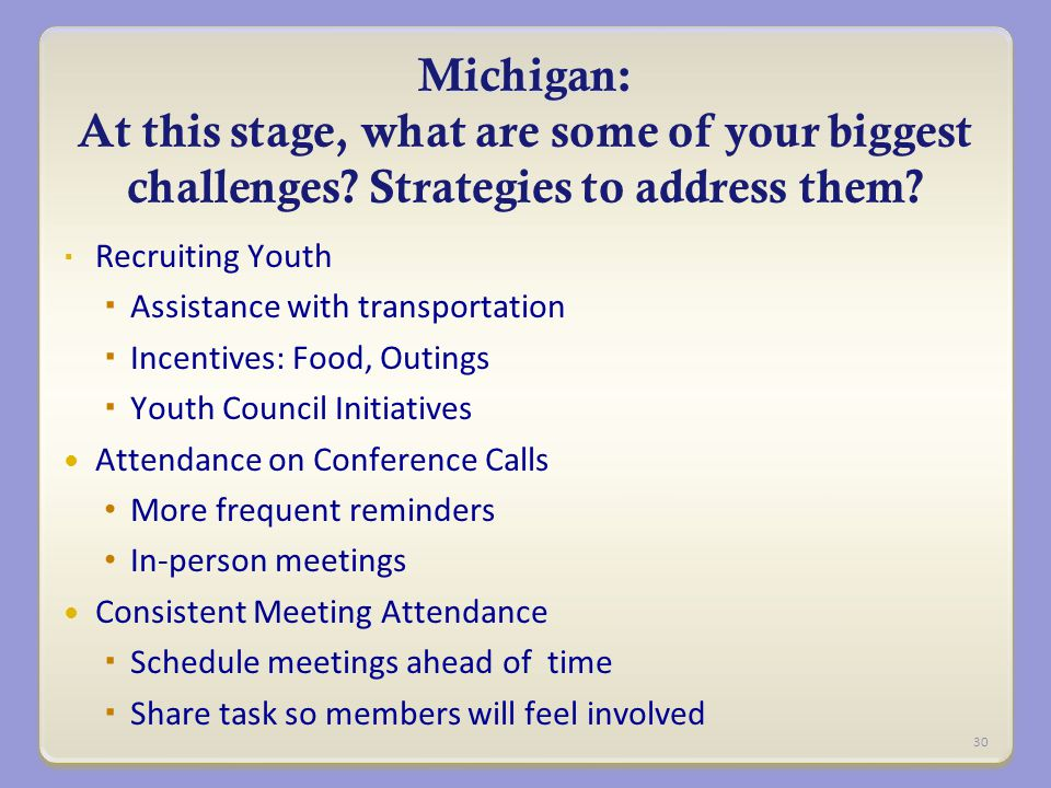 Michigan: Michigan: At this stage, what are some of your biggest challenges.
