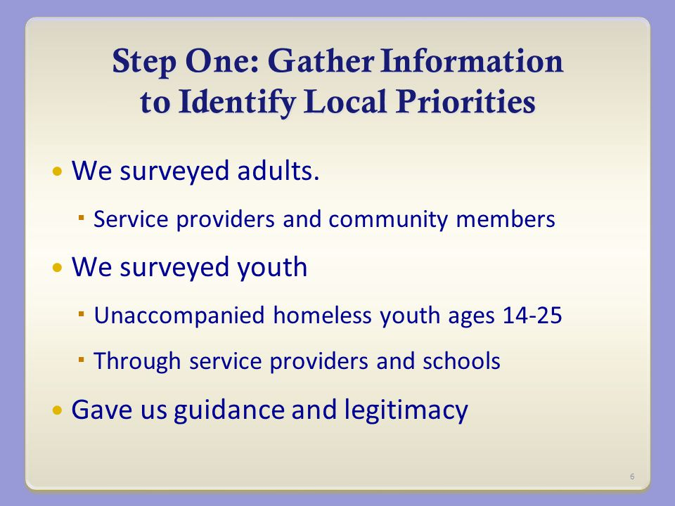 Step One: Gather Information to Identify Local Priorities We surveyed adults.