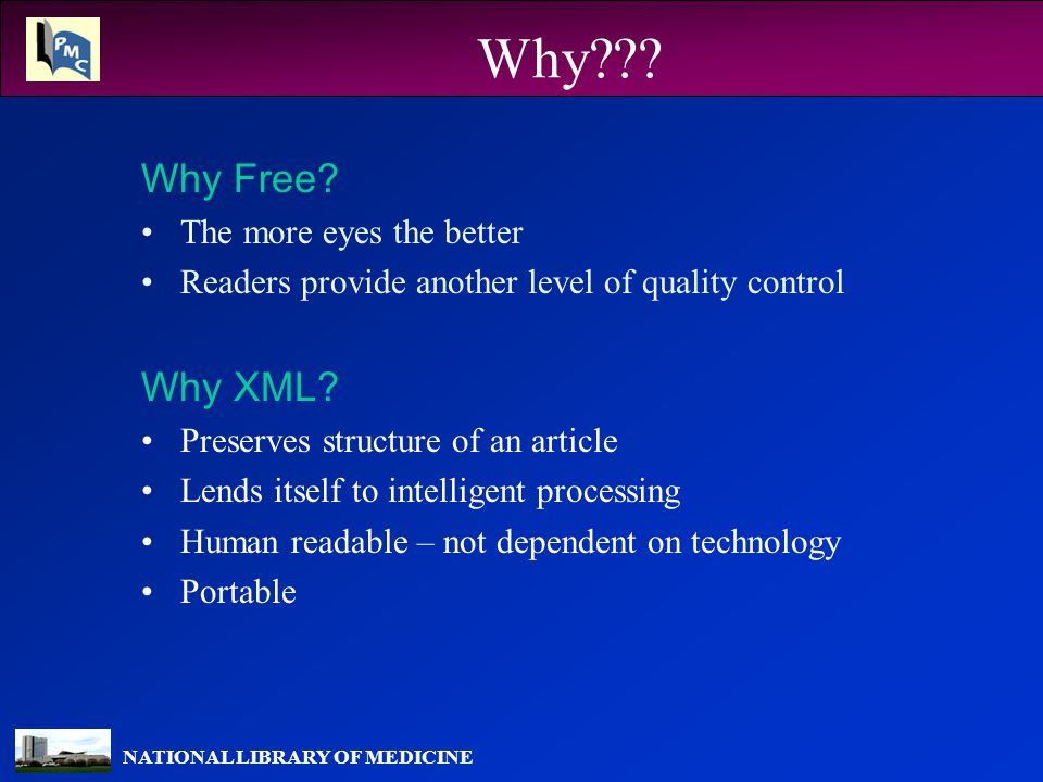 NATIONAL LIBRARY OF MEDICINE Why??. Why Free.