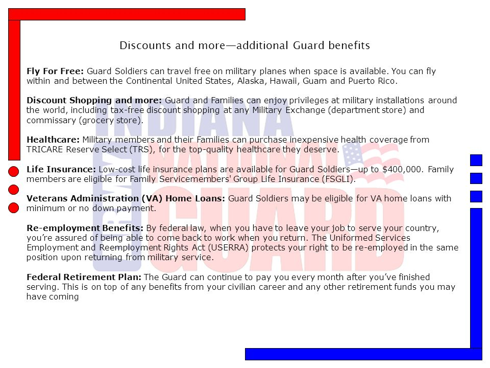 Discounts and more—additional Guard benefits Fly For Free: Guard Soldiers can travel free on military planes when space is available. You can fly with