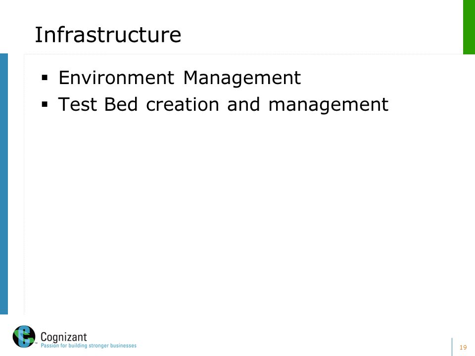 19 Infrastructure  Environment Management  Test Bed creation and management