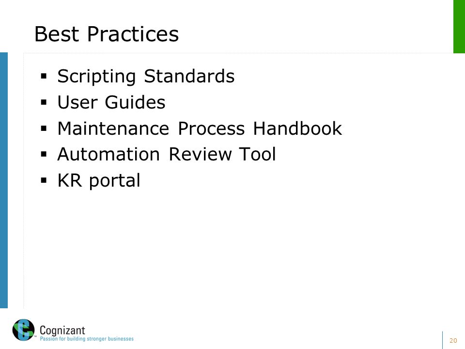 20 Best Practices  Scripting Standards  User Guides  Maintenance Process Handbook  Automation Review Tool  KR portal