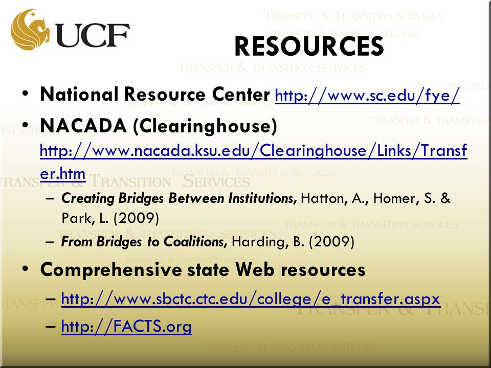 RESOURCES National Resource Center     NACADA (Clearinghouse)   er.htm   er.htm –Creating Bridges Between Institutions, Hatton, A., Homer, S.