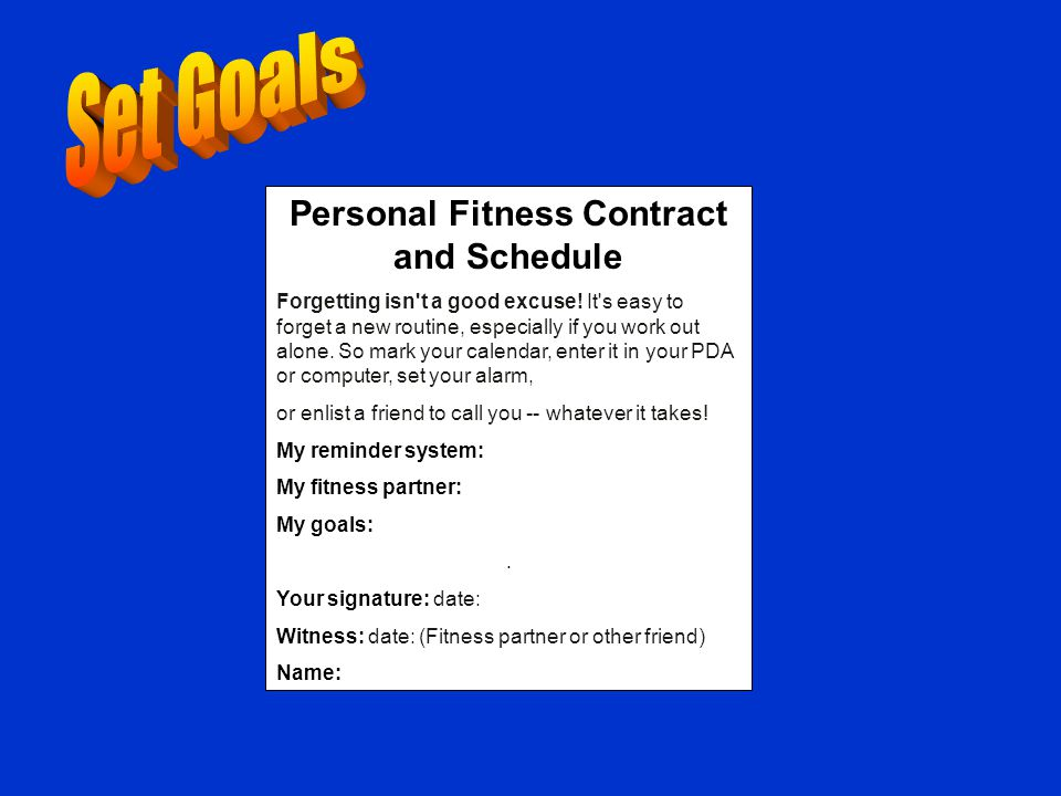 Personal Fitness Contract and Schedule Forgetting isn t a good excuse.