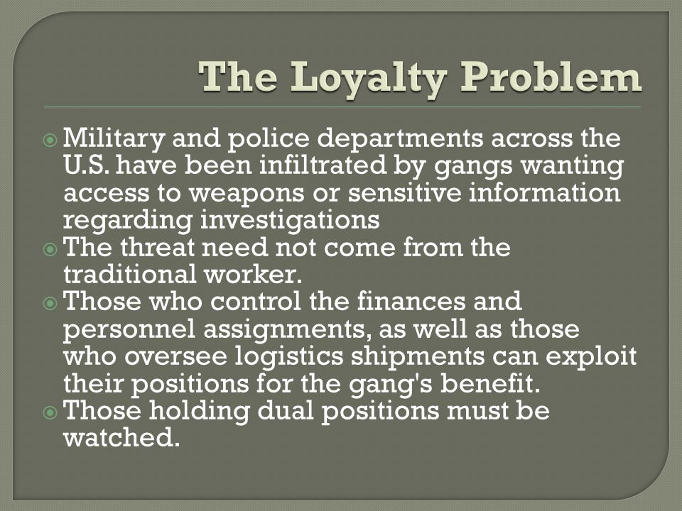  Military and police departments across the U.S. have been infiltrated by gangs wanting access to weapons or sensitive information regarding investig