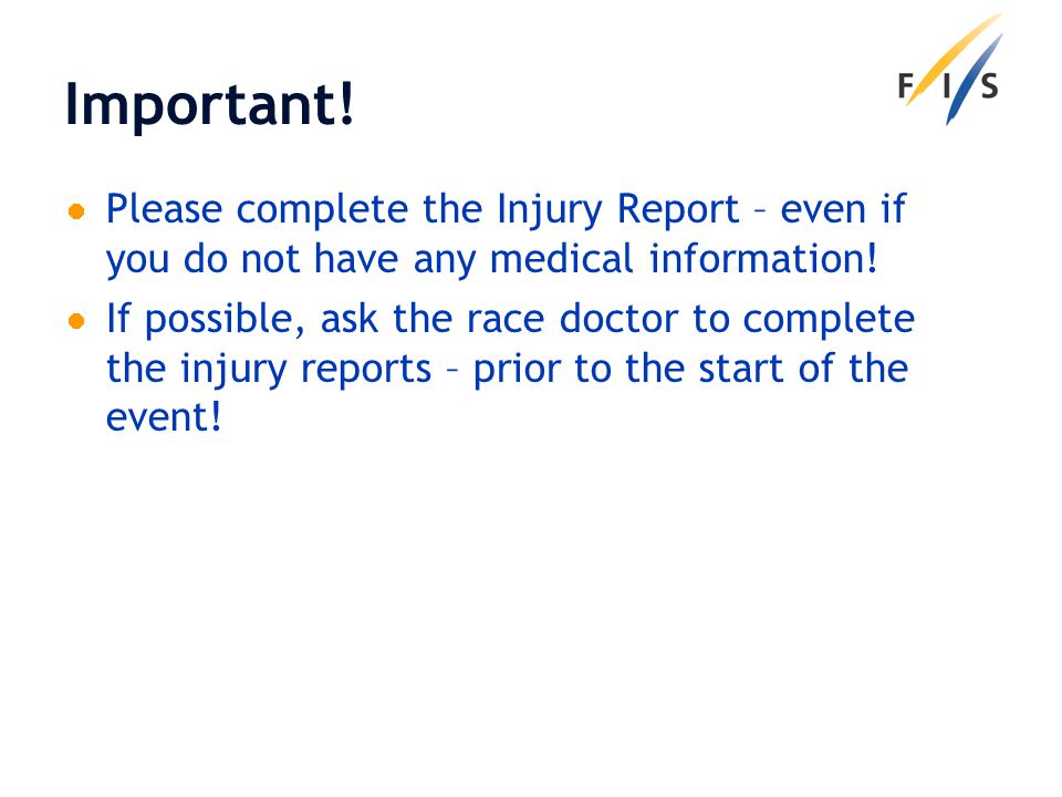 Important! Please complete the Injury Report – even if you do not have any medical information! If possible, ask the race doctor to complete the injur
