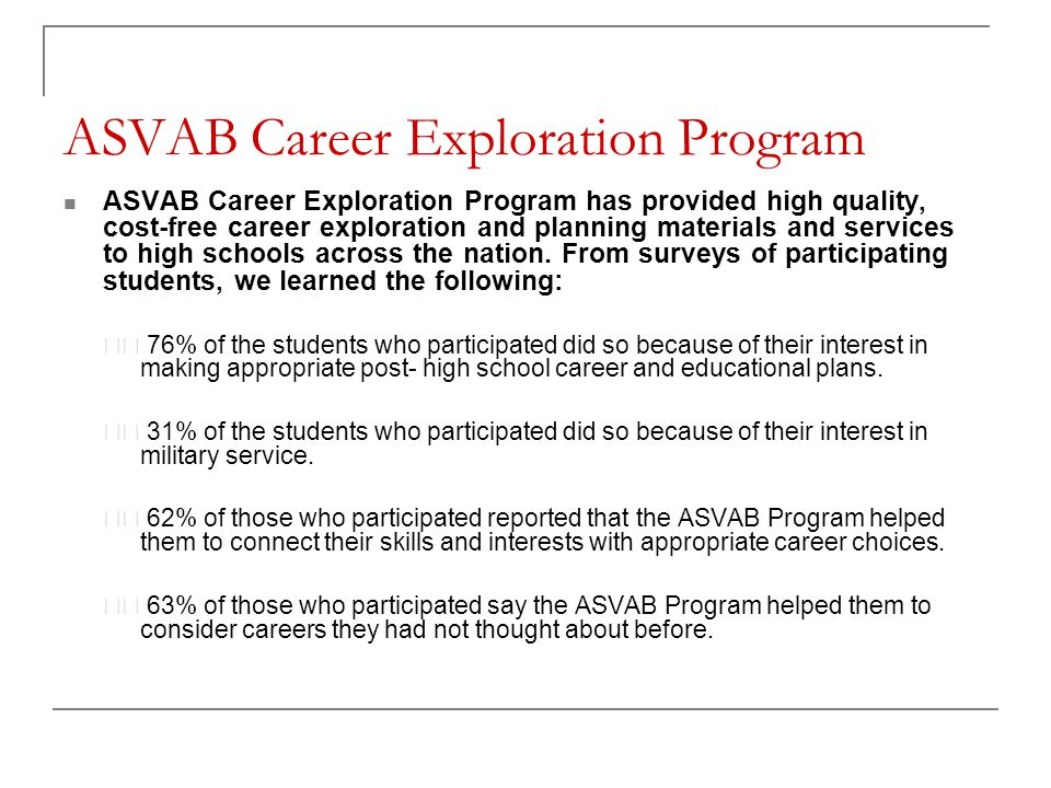 ASVAB Career Exploration Program ASVAB Career Exploration Program has provided high quality, cost-free career exploration and planning materials and services to high schools across the nation.