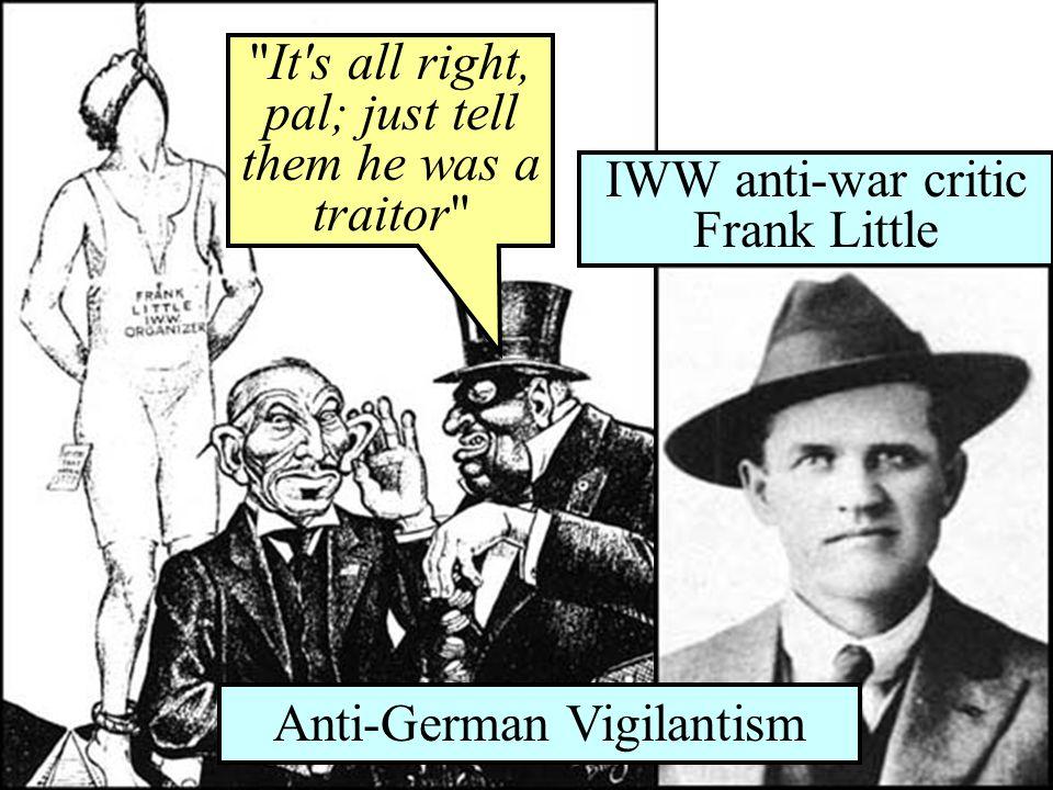 IWW anti-war critic Frank Little Anti-German Vigilantism