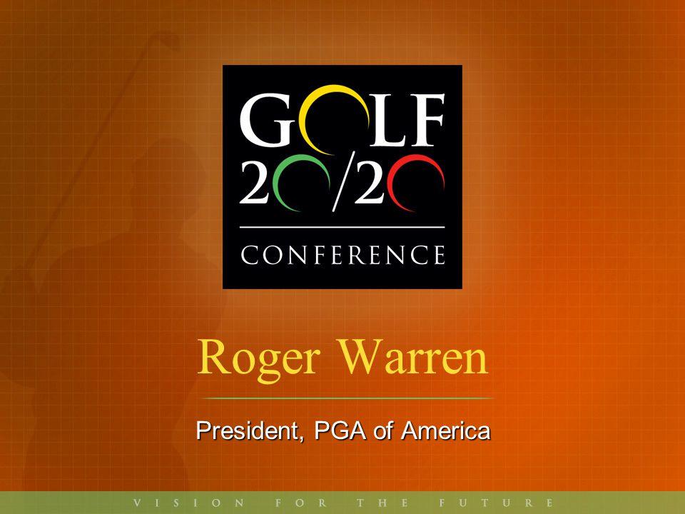 Roger Warren President, PGA of America