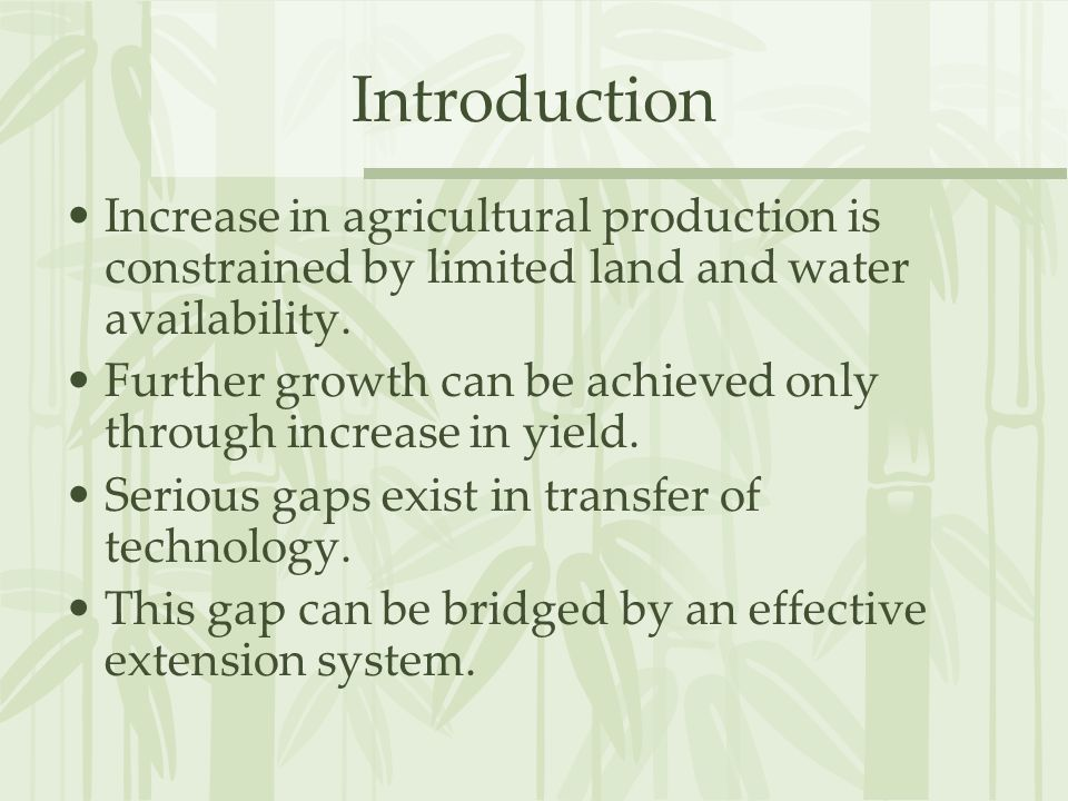 Introduction Increase in agricultural production is constrained by limited land and water availability.