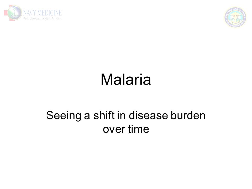 Malaria Seeing a shift in disease burden over time