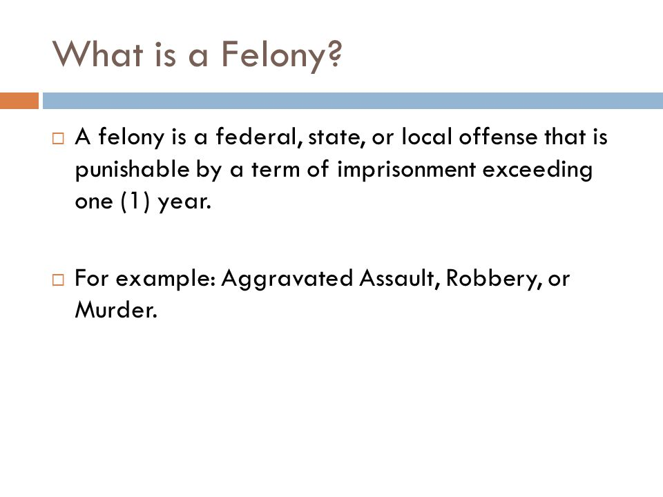 What is a Felony.