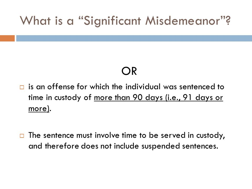 What is a Significant Misdemeanor .