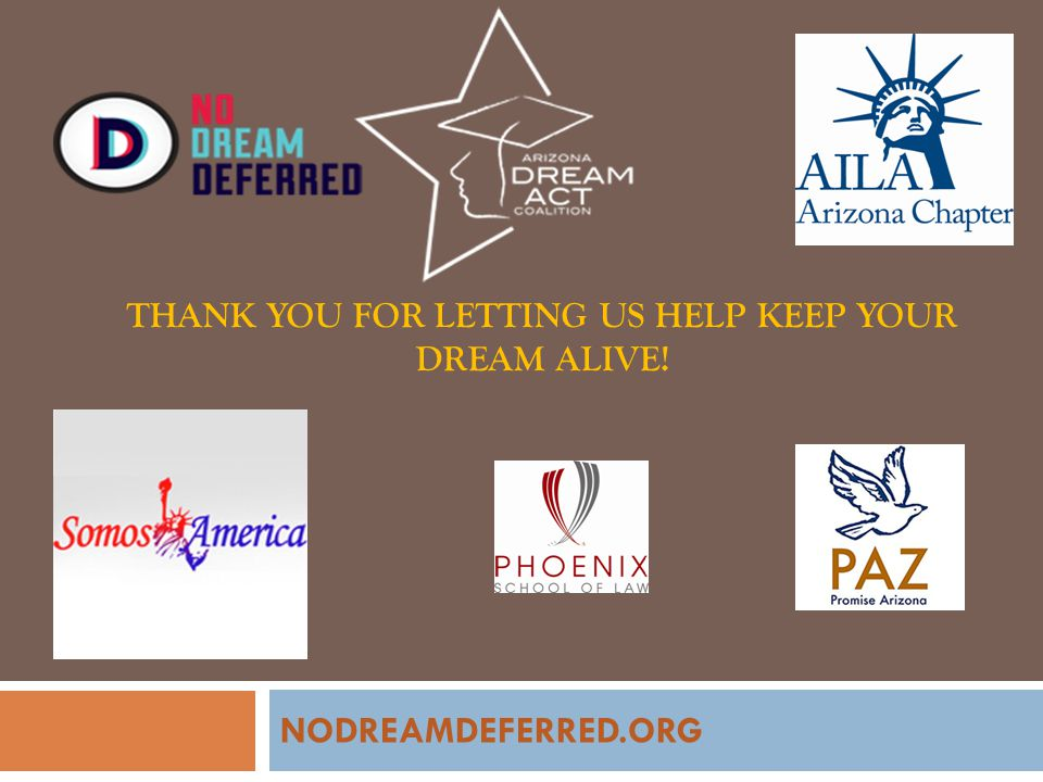 THANK YOU FOR LETTING US HELP KEEP YOUR DREAM ALIVE! NODREAMDEFERRED.ORG