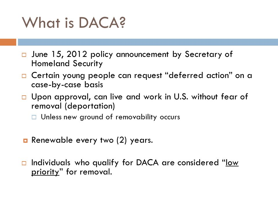 What is DACA.