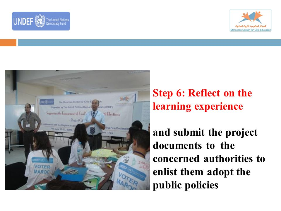 Step 6: Reflect on the learning experience and submit the project documents to the concerned authorities to enlist them adopt the public policies