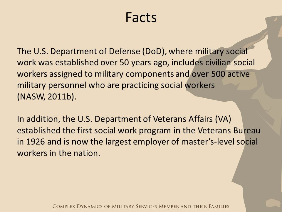 The U.S. Department of Defense (DoD), where military social work was established over 50 years ago, includes civilian social workers assigned to milit