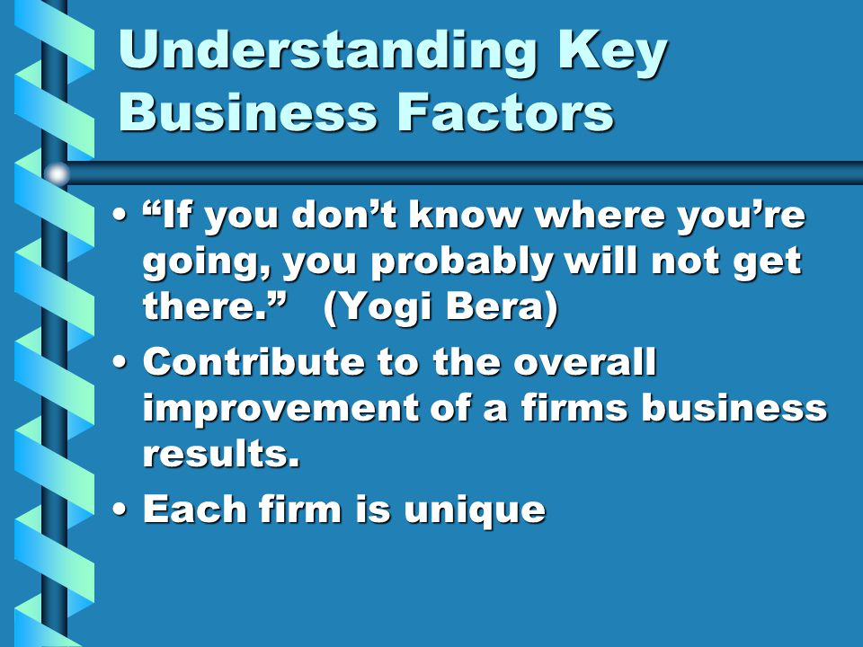 Understanding KBF's Factors that all firms must address from the beginning.Factors that all firms must address from the beginning.