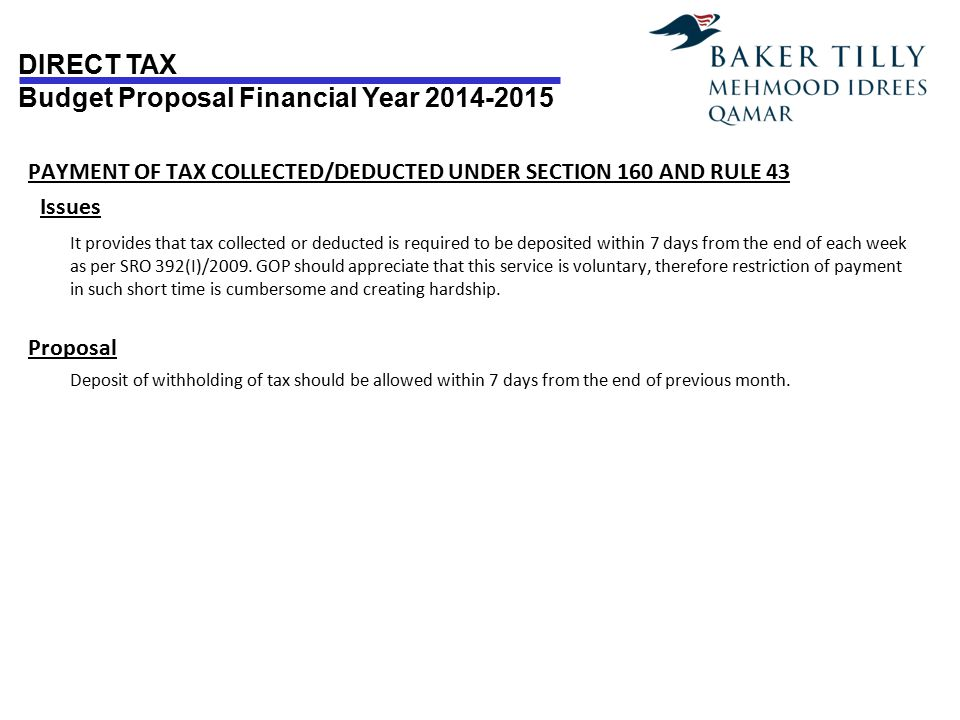 DIRECT TAX Budget Proposal Financial Year 2014-2015 PAYMENT OF TAX COLLECTED/DEDUCTED UNDER SECTION 160 AND RULE 43 Issues It provides that tax collec
