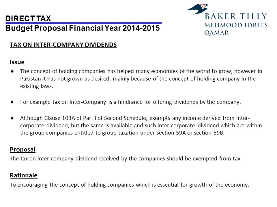 DIRECT TAX Budget Proposal Financial Year 2014-2015 TAX ON INTER-COMPANY DIVIDENDS Issue  The concept of holding companies has helped many economies