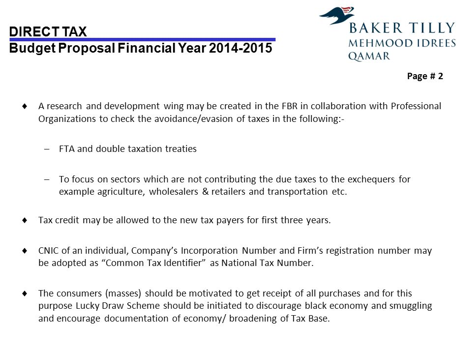 DIRECT TAX Budget Proposal Financial Year 2014-2015 Page # 2  A research and development wing may be created in the FBR in collaboration with Profess