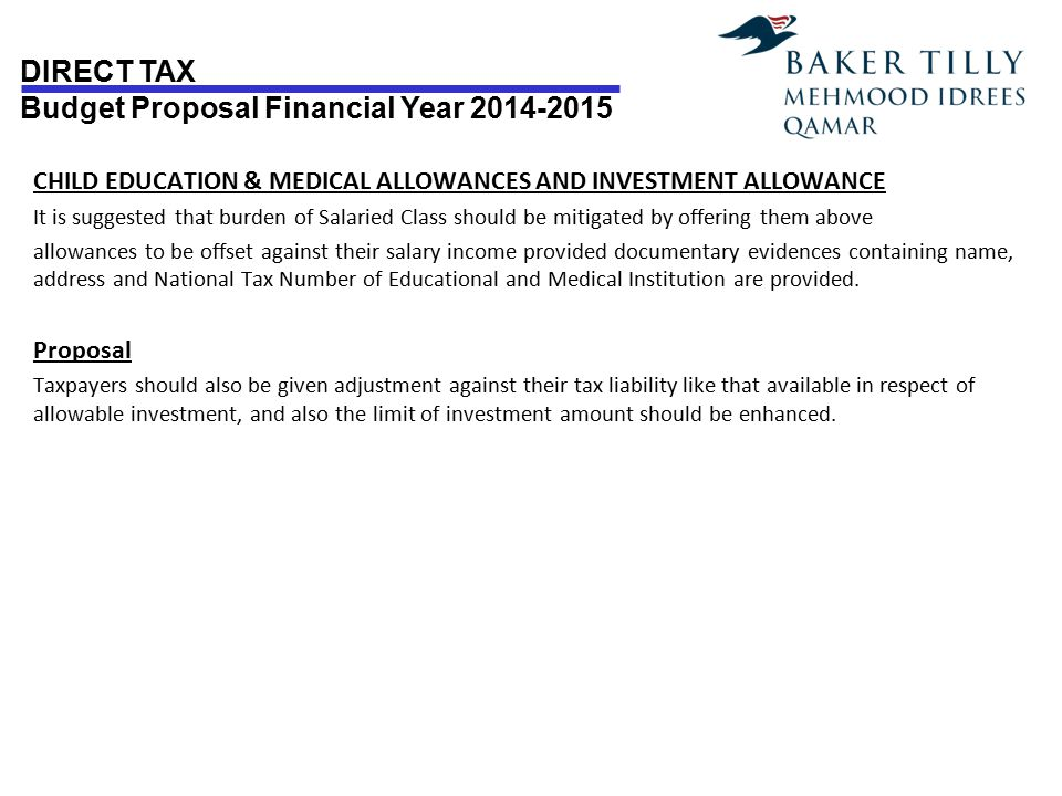 DIRECT TAX Budget Proposal Financial Year 2014-2015 CHILD EDUCATION & MEDICAL ALLOWANCES AND INVESTMENT ALLOWANCE It is suggested that burden of Salar
