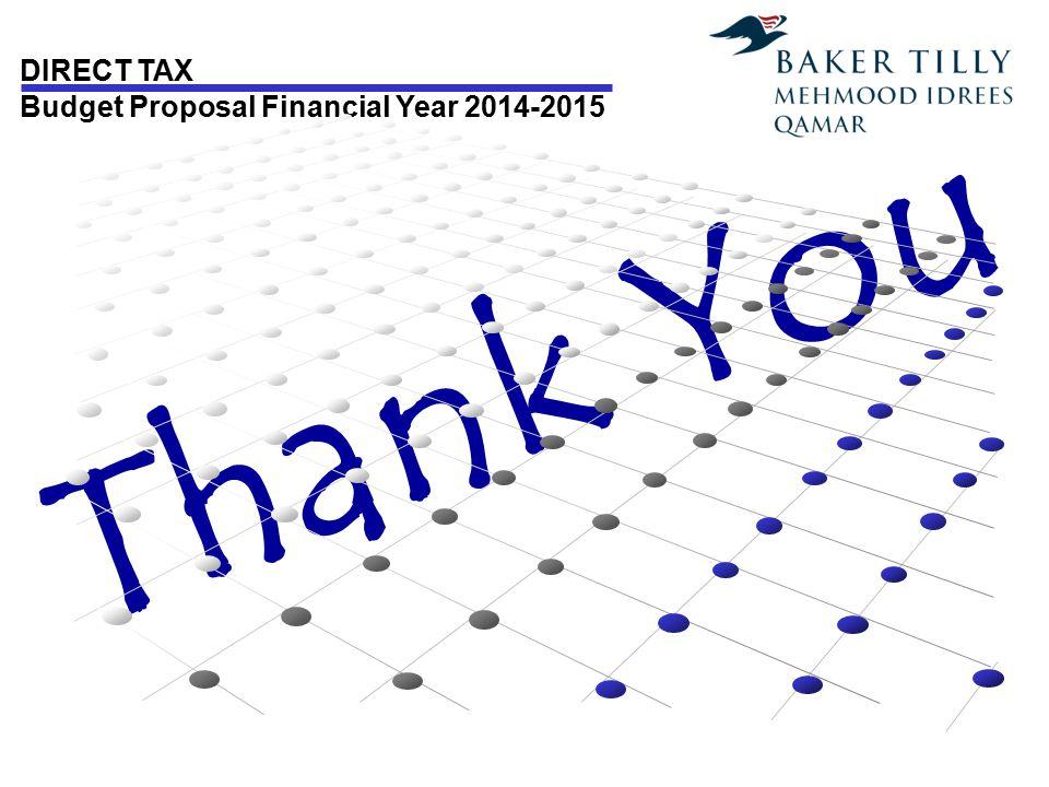 DIRECT TAX Budget Proposal Financial Year 2014-2015 T h a n k Y o u
