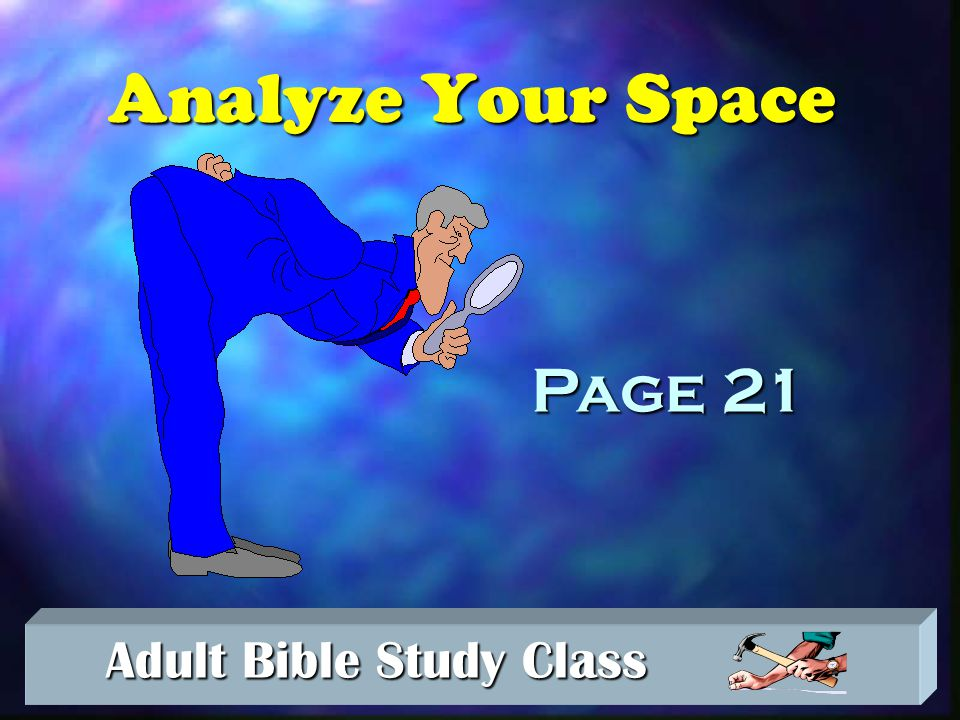 Adult Bible Study Class Adult Bible Study Class The 80% Factor When a room reaches 80% of its Capacity, it's full!
