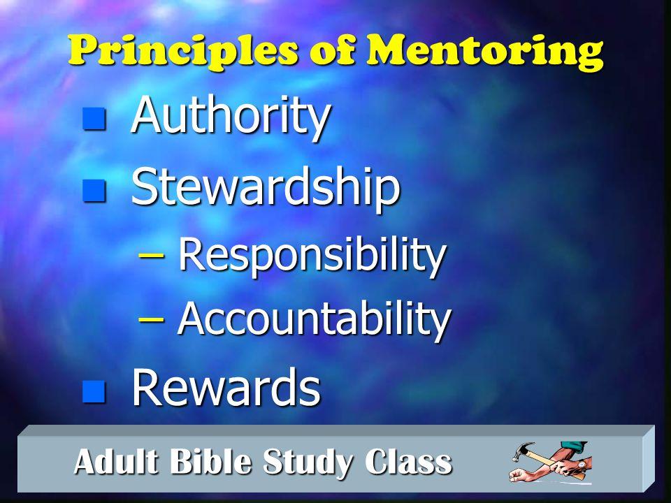 Adult Bible Study Class Adult Bible Study Class n Apprenticeship — Risk — Failure — Patience — Follow-up — Public Praise — Private Correction