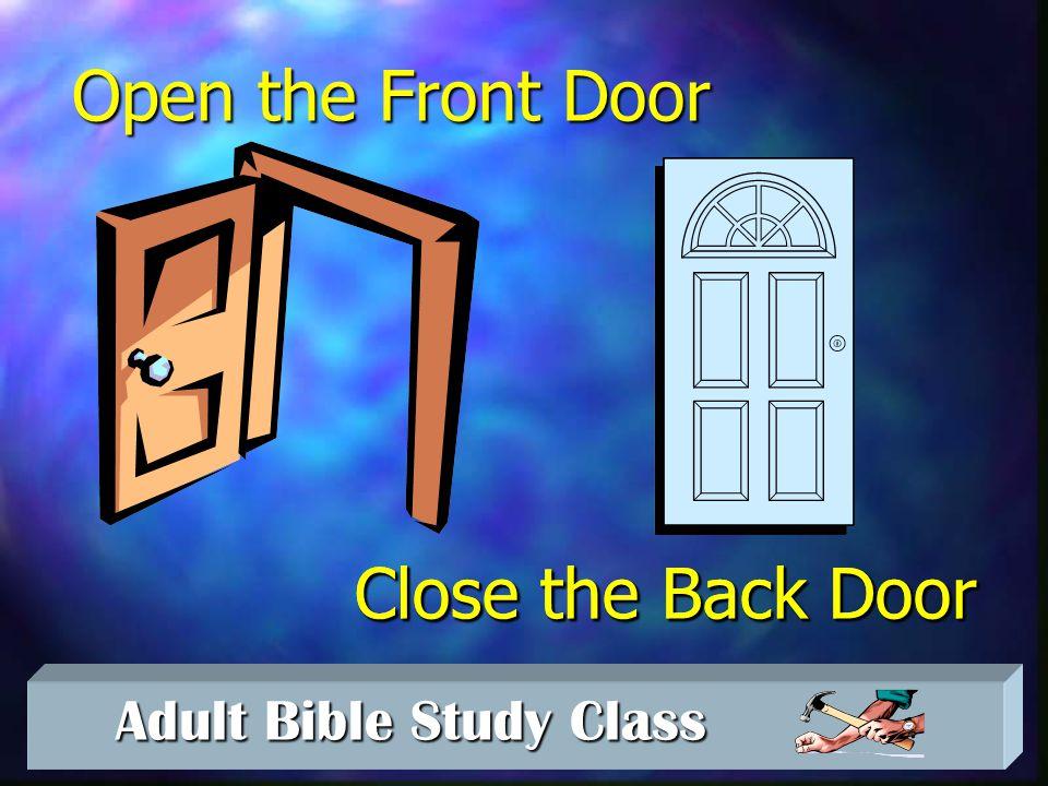 Open the Front Door Close the Back Door