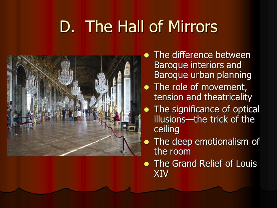 D. The Hall of Mirrors The difference between Baroque interiors and Baroque urban planning The difference between Baroque interiors and Baroque urban
