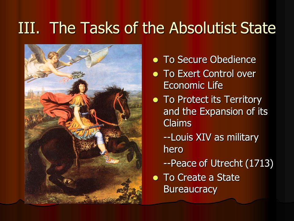 III. The Tasks of the Absolutist State To Secure Obedience To Secure Obedience To Exert Control over Economic Life To Exert Control over Economic Life