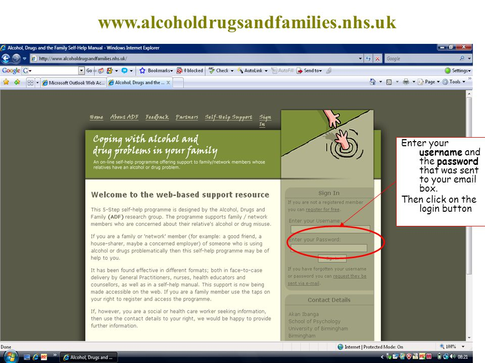 www.alcoholdrugsandfamilies.nhs.uk Enter your username and the password that was sent to your email box.