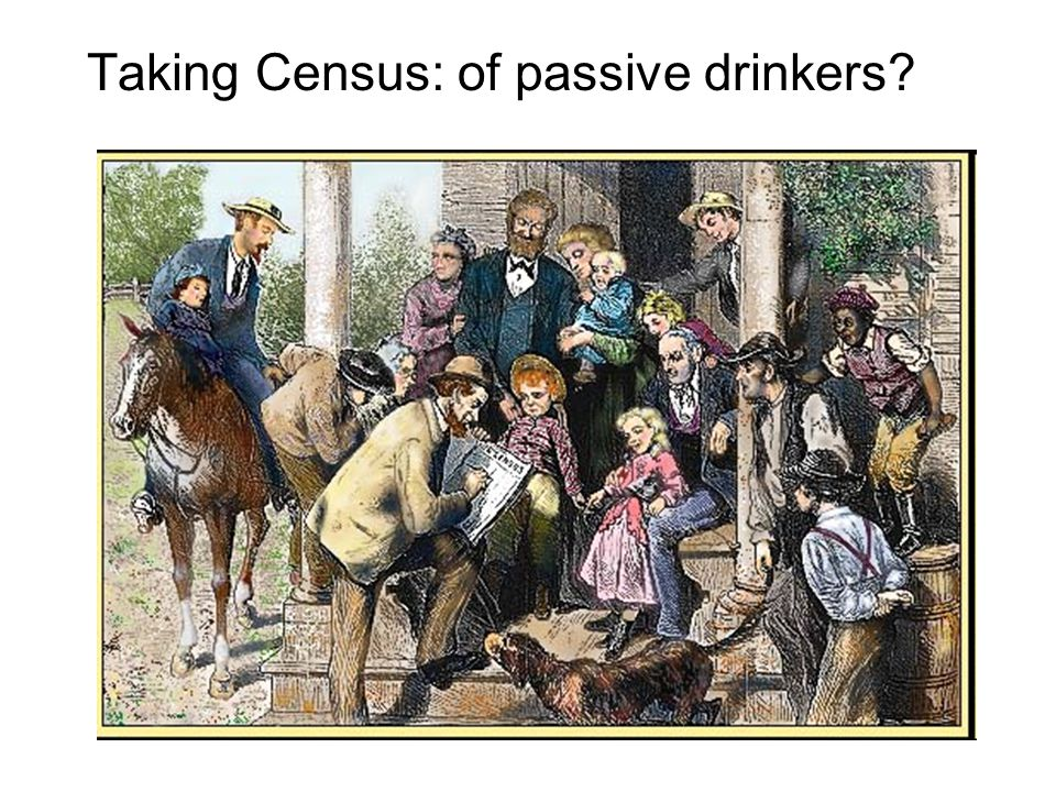 Taking Census: of passive drinkers