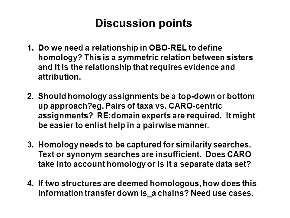 1.Do we need a relationship in OBO-REL to define homology? This is a symmetric relation between sisters and it is the relationship that requires evide