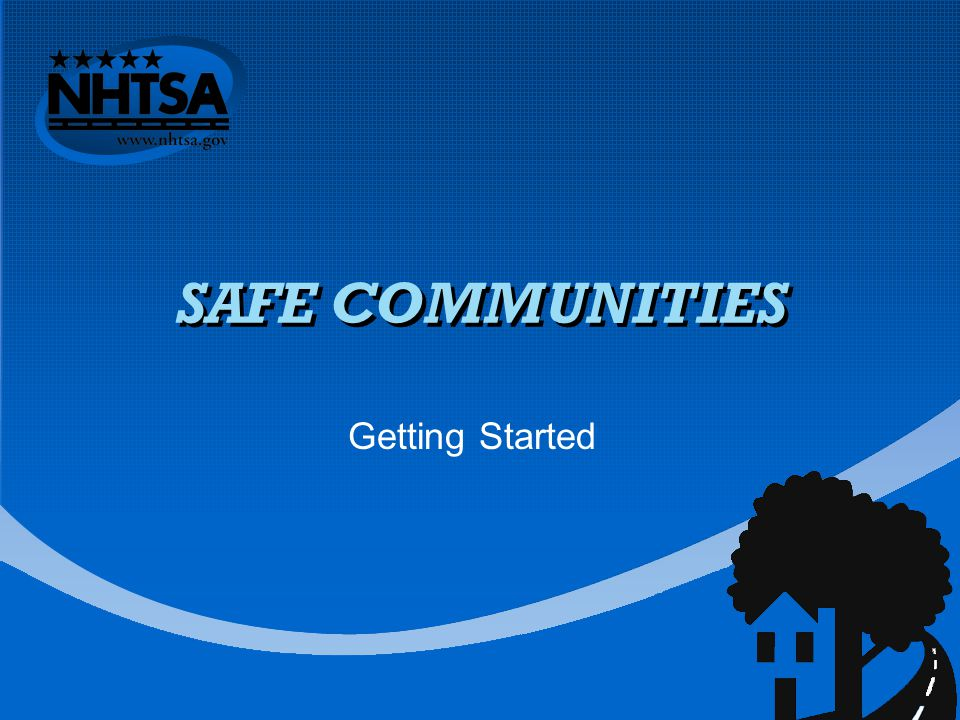 SAFE COMMUNITIES Getting Started