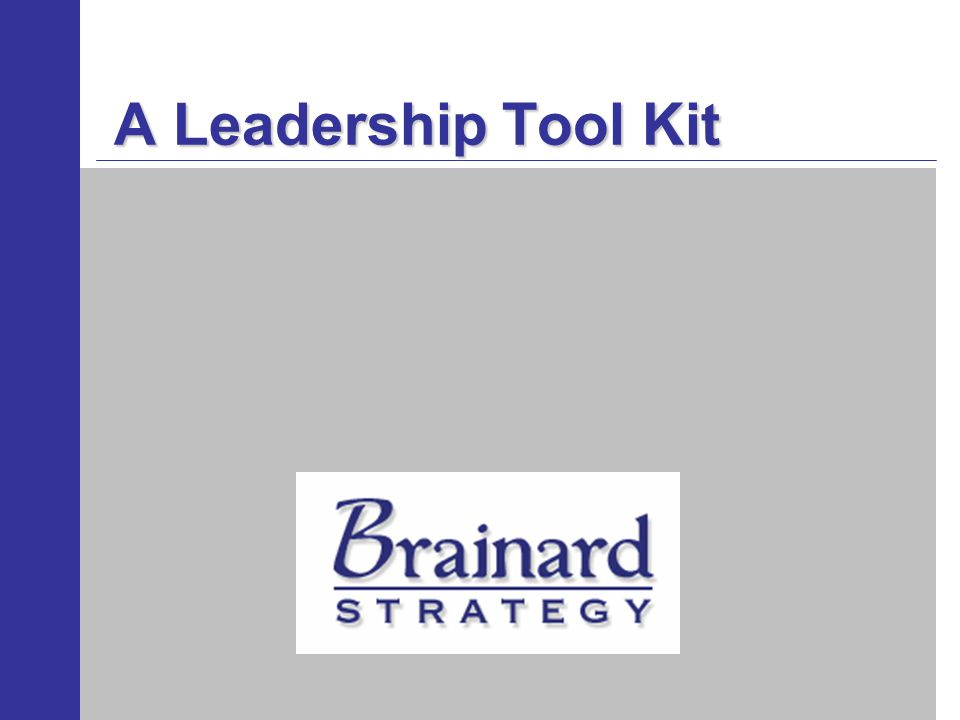 Learning Objective Goal –To strengthen leadership capability and organizational culture by providing an integrated leadership framework (language and linked set of tools) Outcome –To improve overall organizational effectiveness