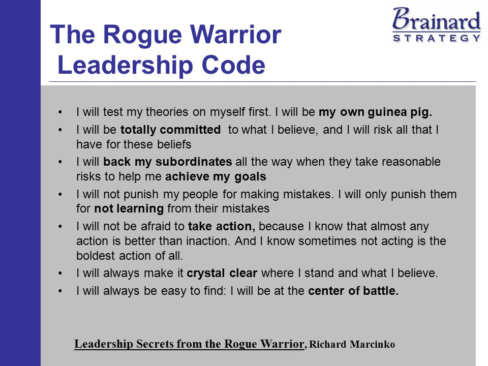 The Rogue Warrior Leadership Code I will test my theories on myself first.