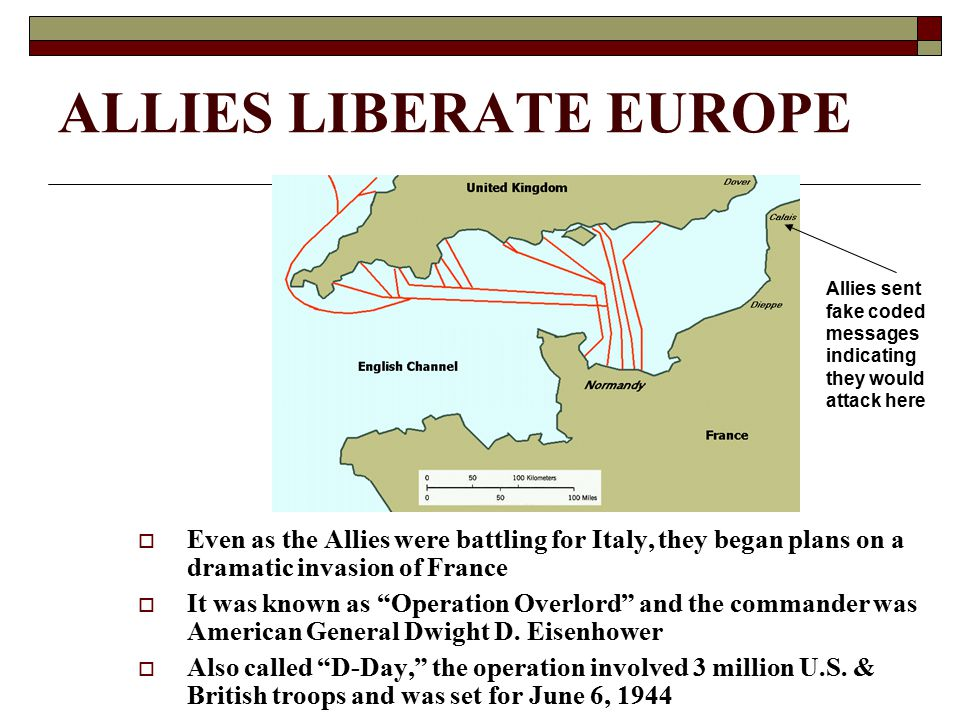"""ALLIES LIBERATE EUROPE  Even as the Allies were battling for Italy, they began plans on a dramatic invasion of France  It was known as """"Operation Ov"""