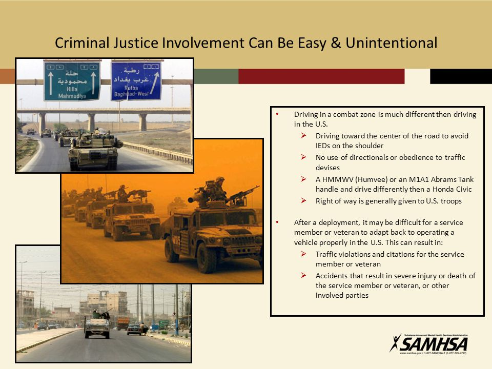Criminal Justice Involvement Can Be Easy & Unintentional Driving in a combat zone is much different then driving in the U.S.