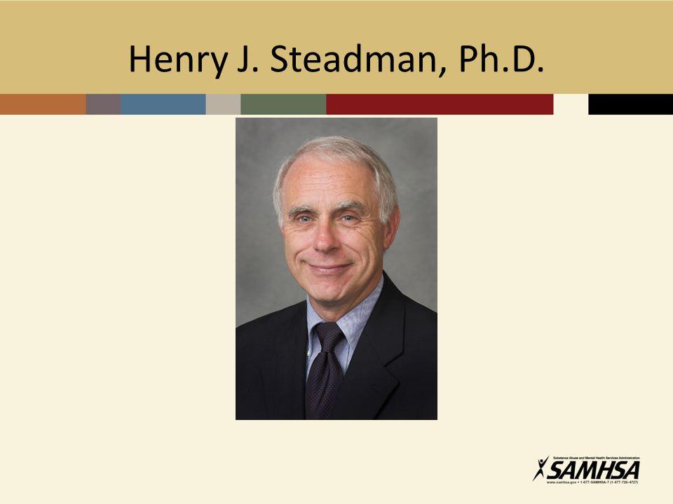 Henry J. Steadman, Ph.D.