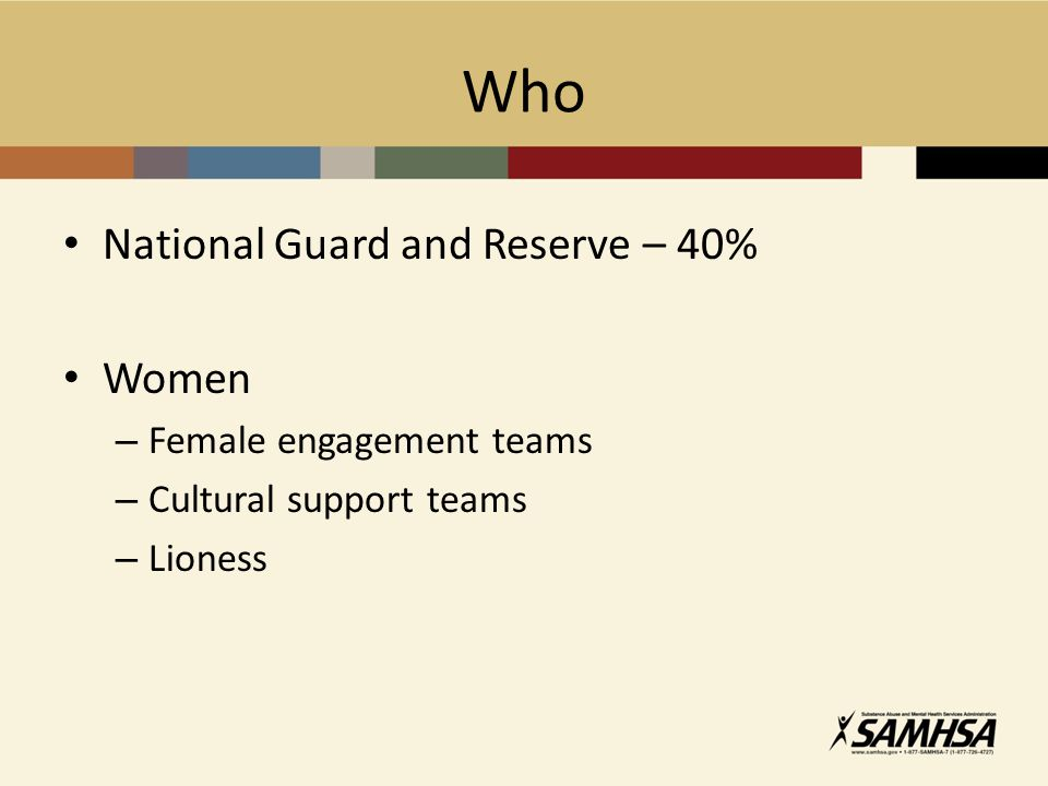 Who National Guard and Reserve – 40% Women – Female engagement teams – Cultural support teams – Lioness