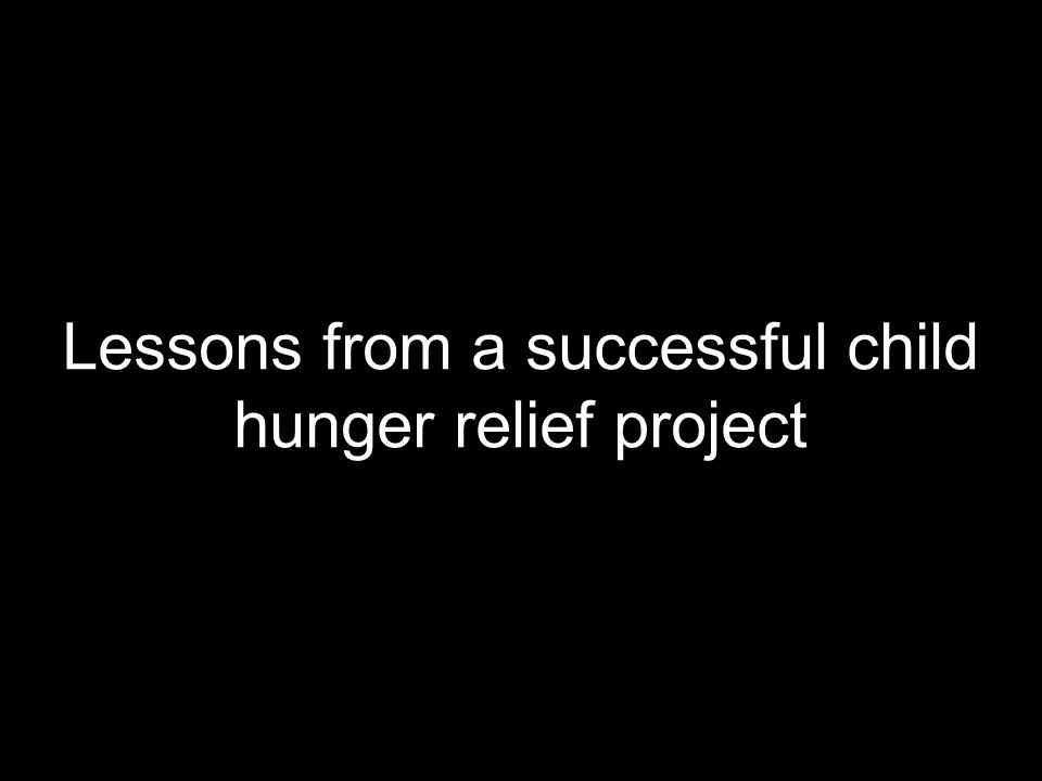 Lessons from a successful child hunger relief project