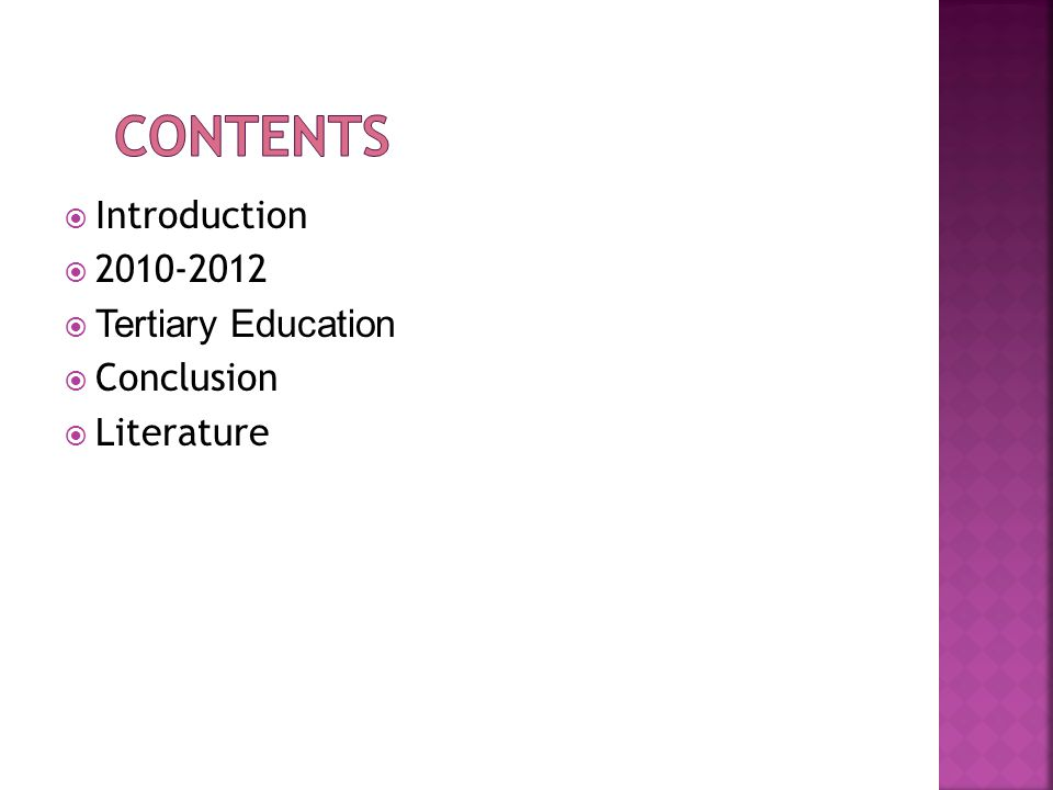  Introduction  2010-2012  Tertiary Education  Conclusion  Literature